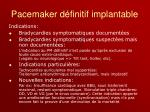 pacemaker d finitif implantable