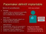 pacemaker d finitif implantable25