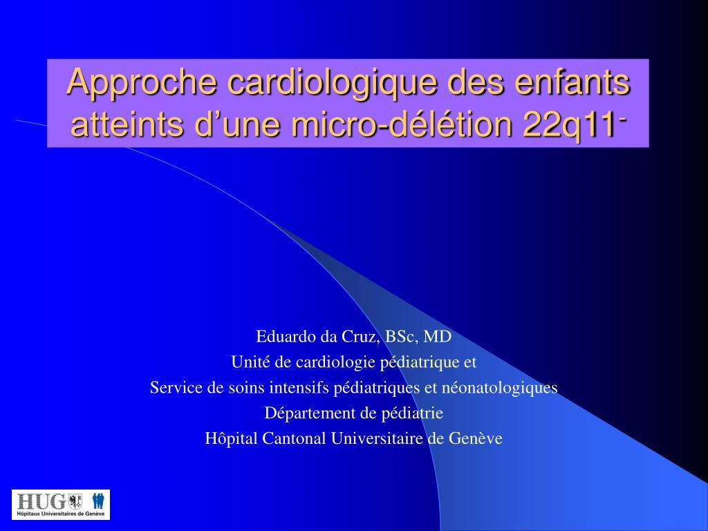 approche cardiologique des enfants atteints d une micro d l tion 22q11 l.