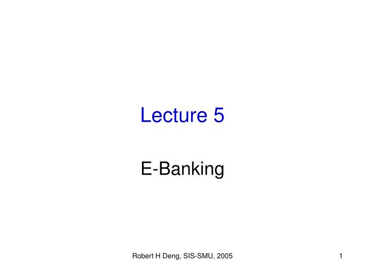 Lecture 5