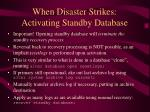 when disaster strikes activating standby database