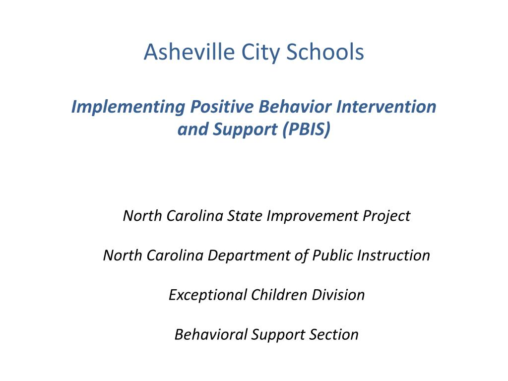 asheville city schools implementing positive behavior intervention and support pbis l.