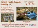 building capacity of wildlife rangers and veterinarians to be the first line of surveillance