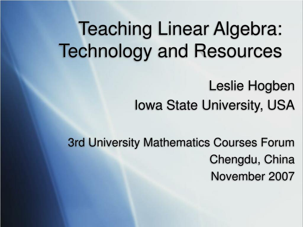 teaching linear algebra technology and resources l.