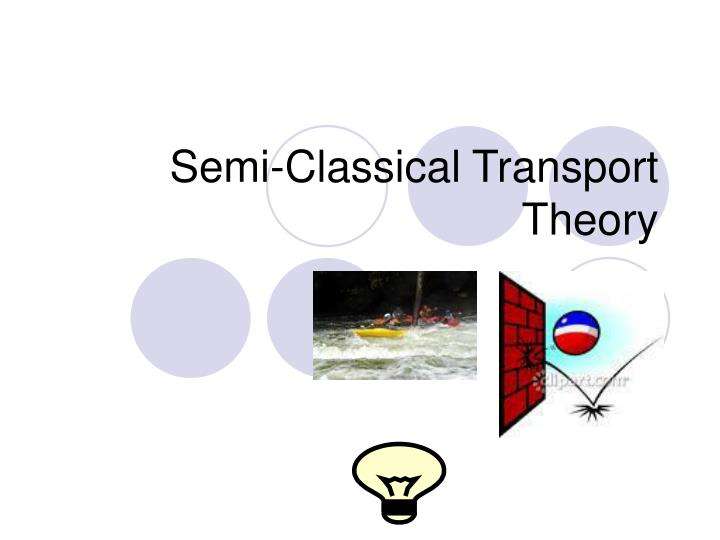 semi classical transport theory n.