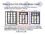 when is the drift diffusion model valid