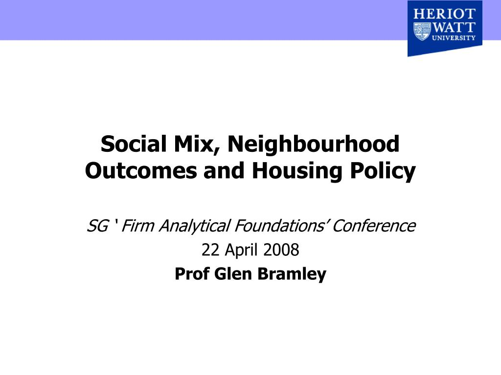 social mix neighbourhood outcomes and housing policy l.