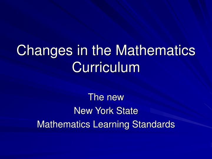 Changes in the mathematics curriculum