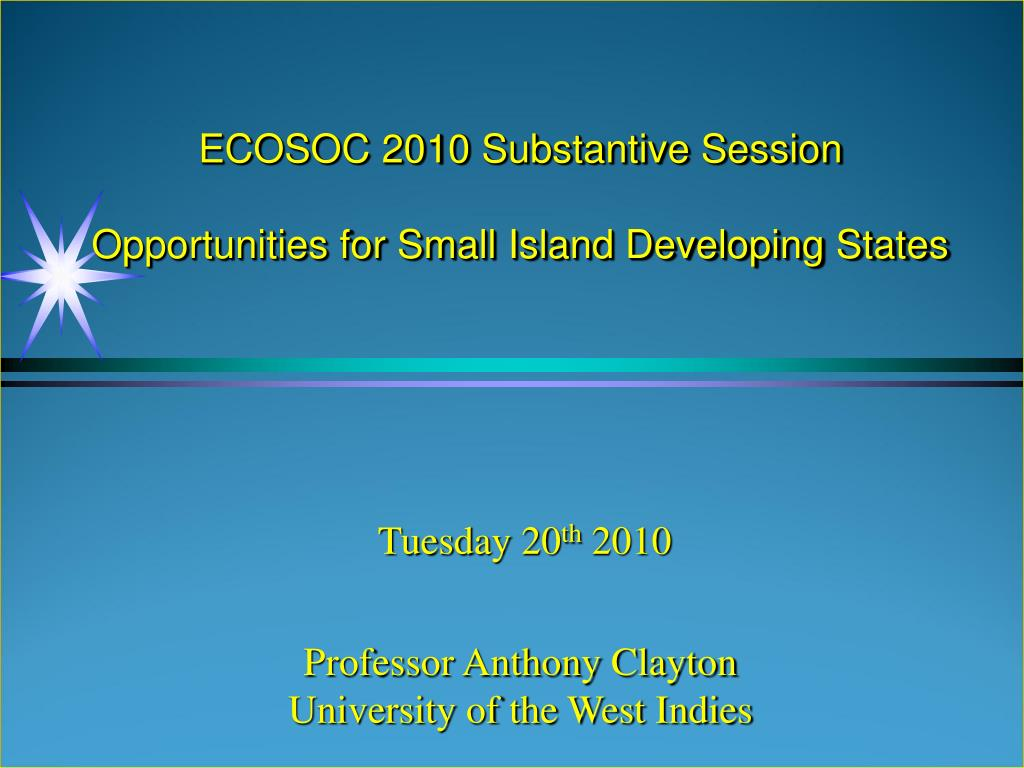 ecosoc 2010 substantive session opportunities for small island developing states l.
