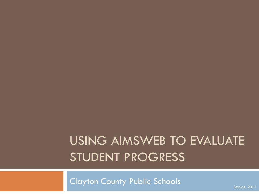 using aimsweb to evaluate student progress l.