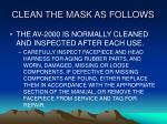 clean the mask as follows