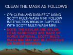 clean the mask as follows48