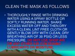 clean the mask as follows49