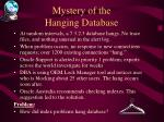 mystery of the hanging database