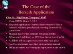 the case of the berserk application