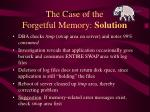 the case of the forgetful memory solution