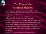 the case of the forgetful memory