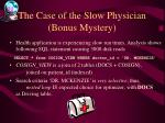 the case of the slow physician bonus mystery