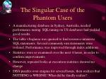 the singular case of the phantom users