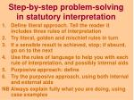 step by step problem solving in statutory interpretation
