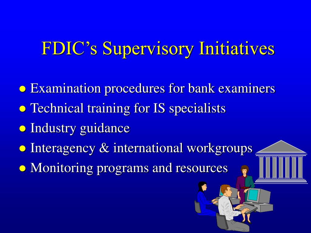 FDIC's Supervisory Initiatives