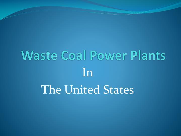 waste coal power plants n.