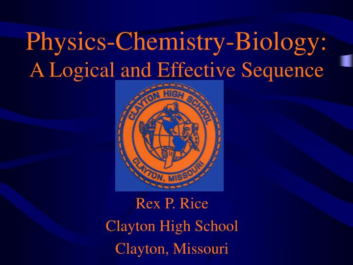 physics chemistry biology a logical and effective sequence n.