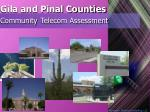 gila and pinal counties community telecom assessment