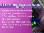 gila river telecommunications inc grti