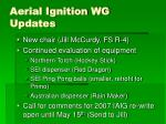 aerial ignition wg updates