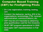 computer based training cbt for firefighting pilots