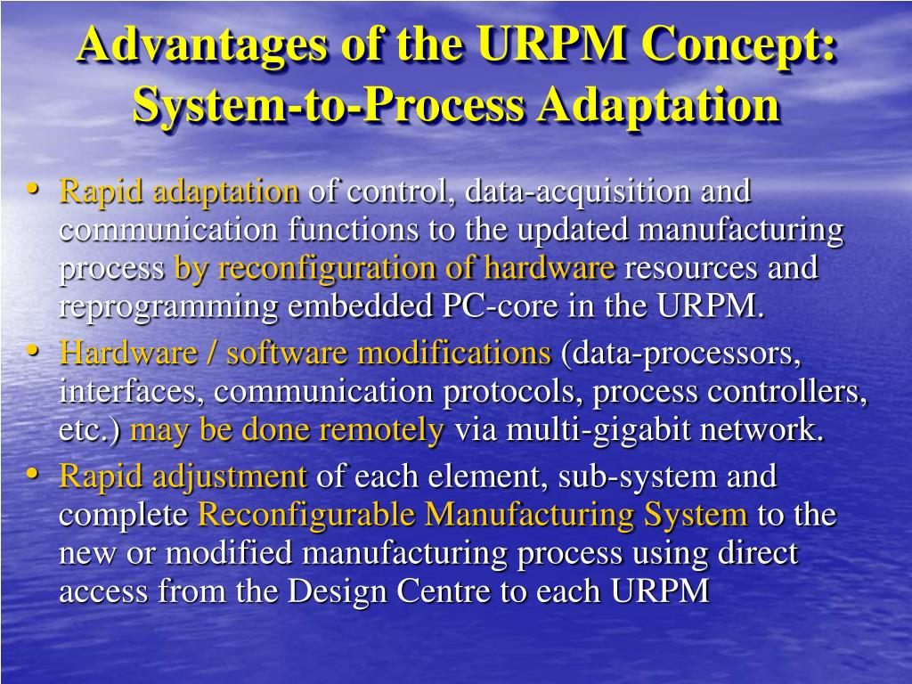 Advantages of the URPM Concept: System-to-Process Adaptation