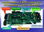 implementation urpm coupled with pci interface card for mini rms