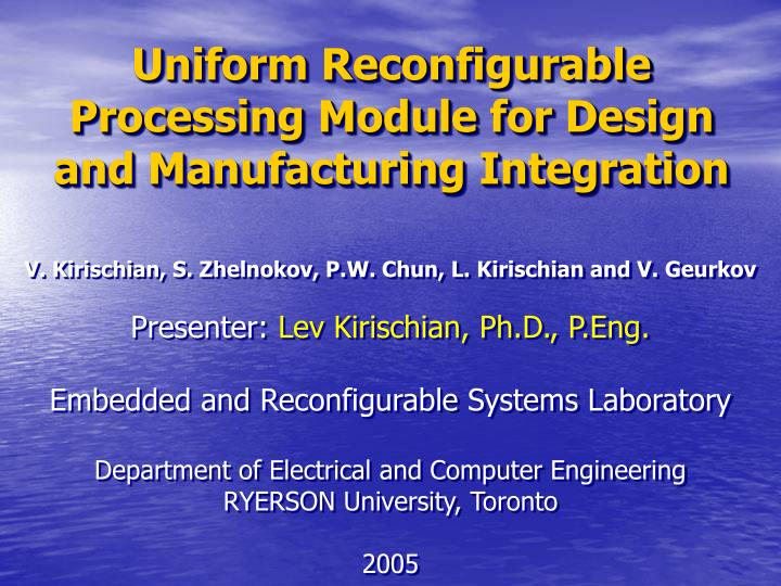 Uniform reconfigurable processing module for design and manufacturing integration