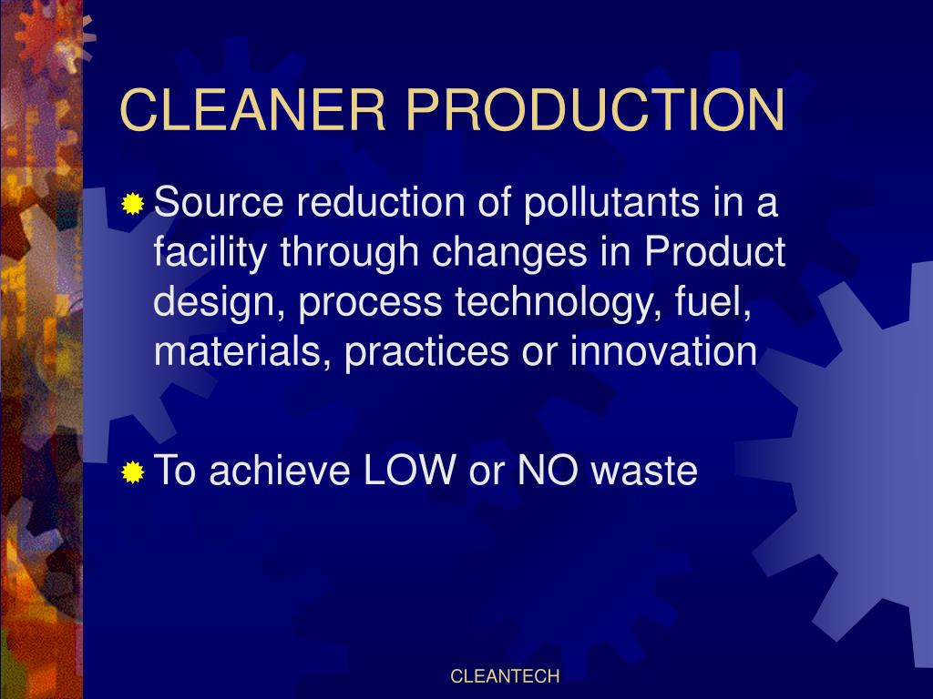 CLEANER PRODUCTION