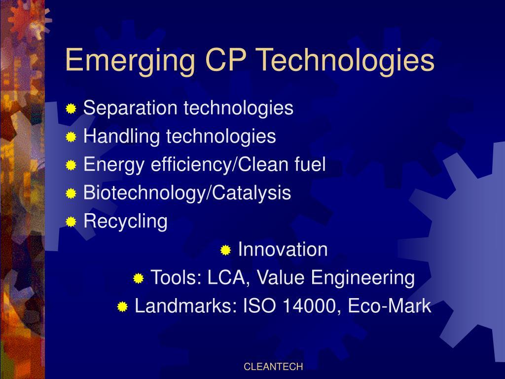 Emerging CP Technologies