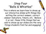 step four bells whistles