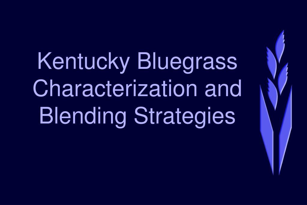 kentucky bluegrass characterization and blending strategies l.