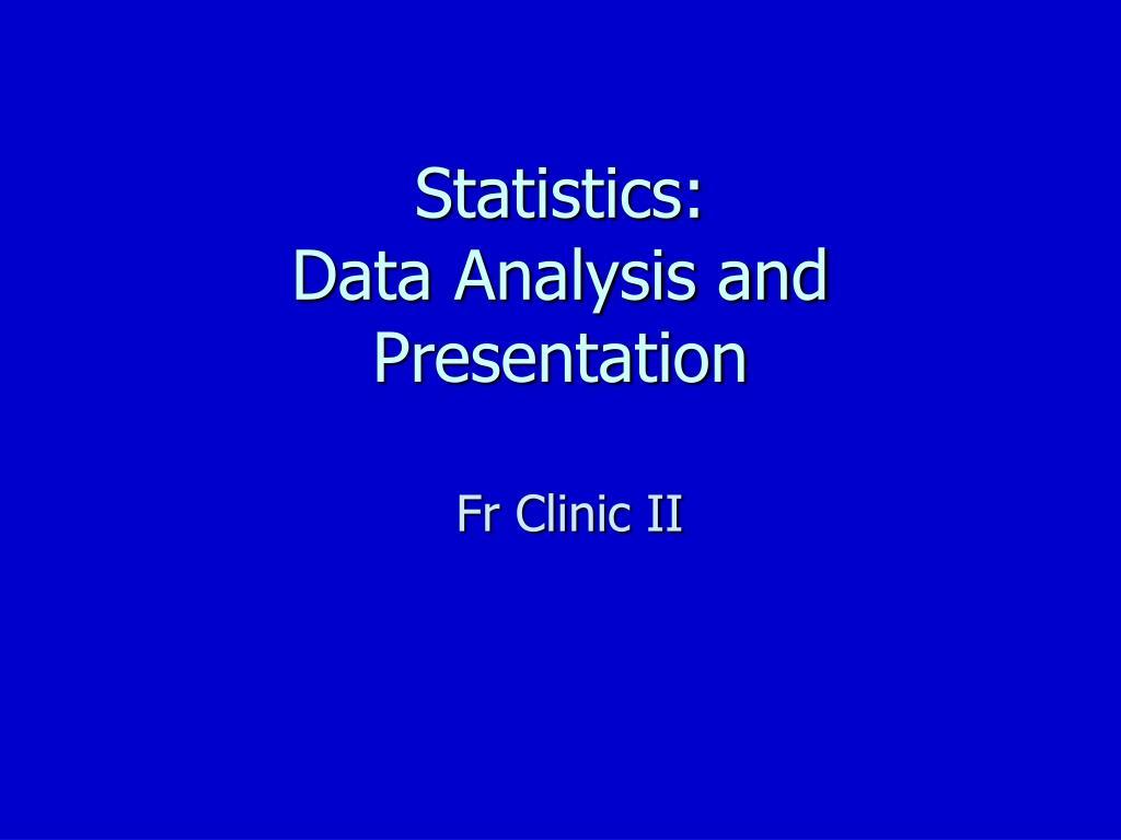 statistics data analysis and presentation l.