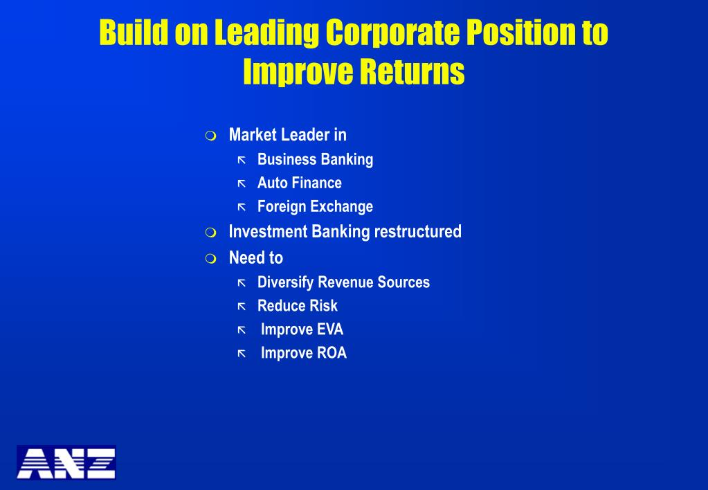 Build on Leading Corporate Position to Improve Returns