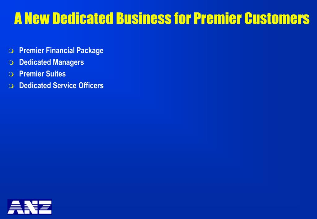 A New Dedicated Business for Premier Customers