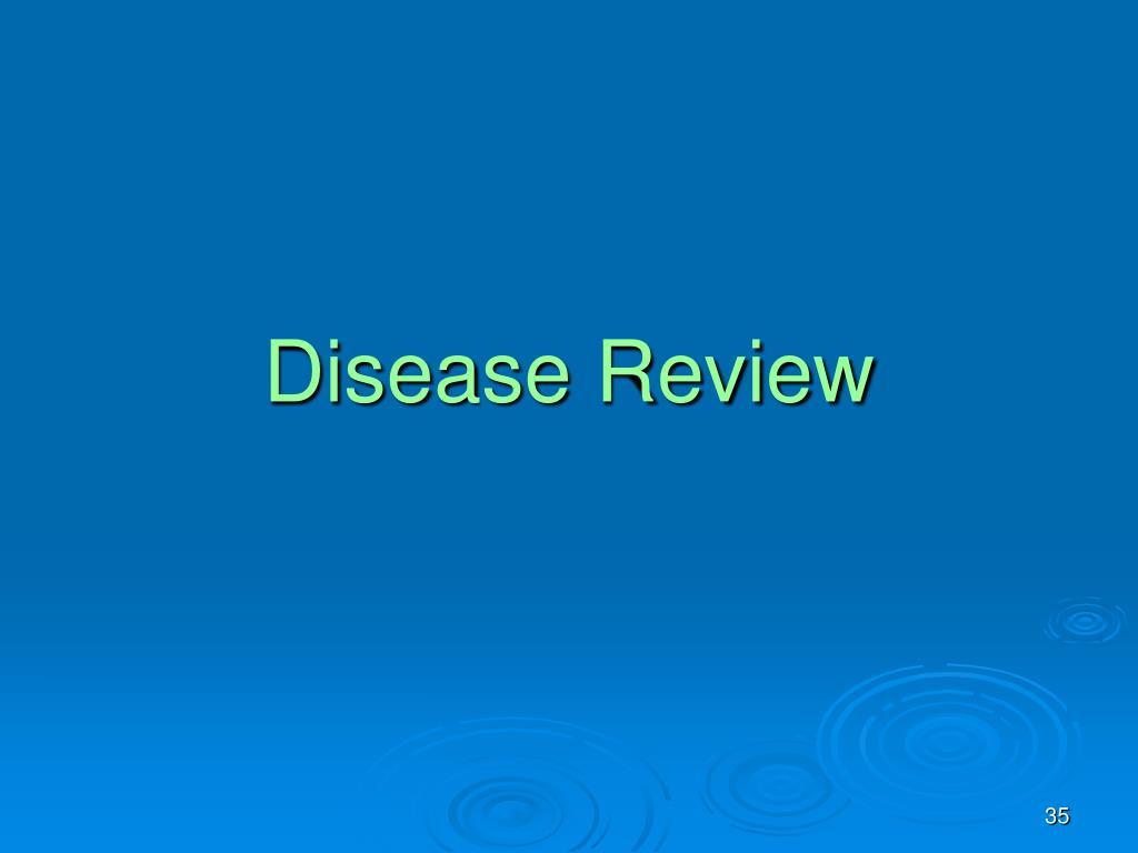 Disease Review