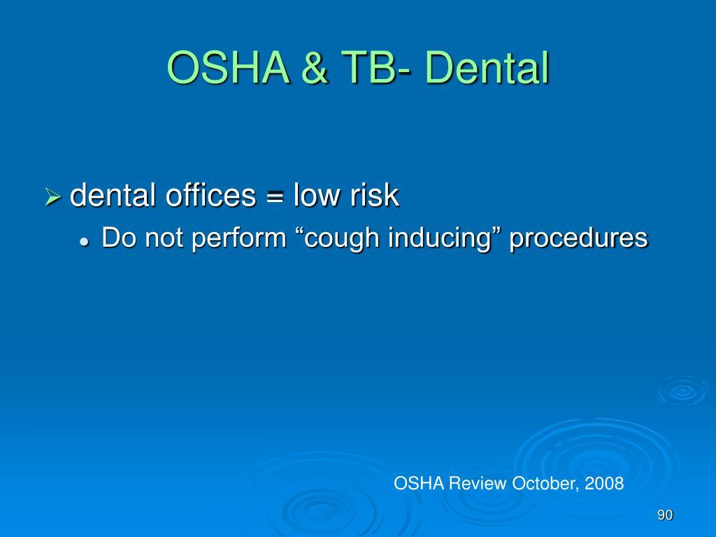 OSHA & TB- Dental
