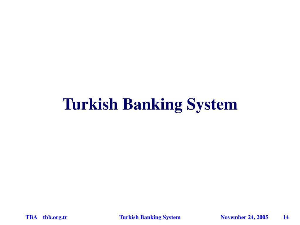 Turkish Banking System