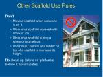other scaffold use rules