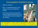 unacceptable scaffold example