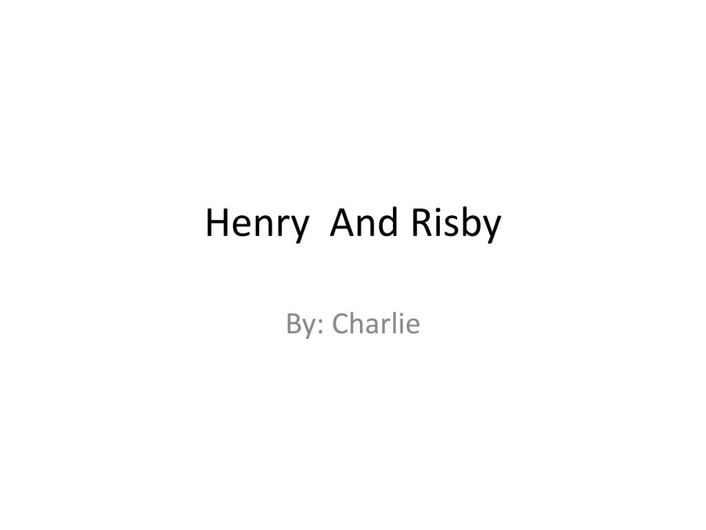 henry and risby l.