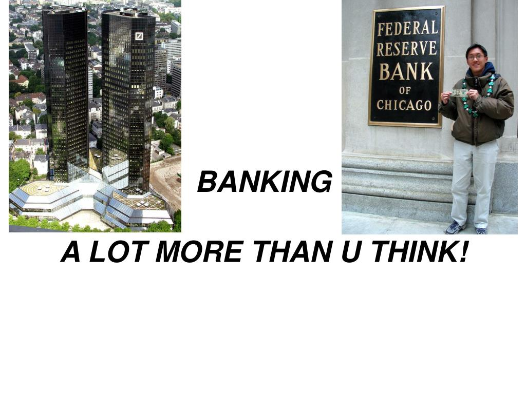 banking a lot more than u think l.