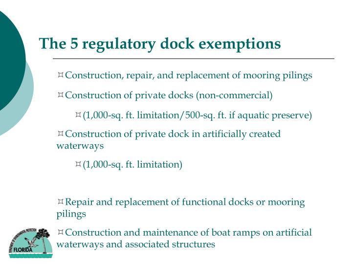 The 5 regulatory dock exemptions
