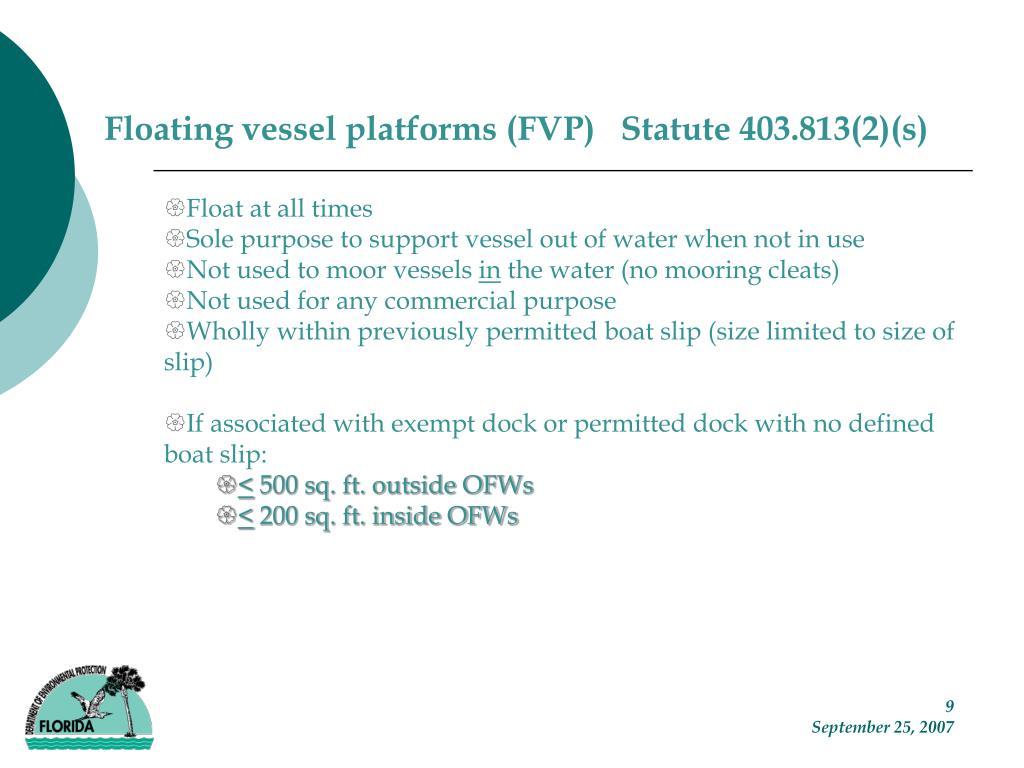 Floating vessel platforms (FVP)   Statute 403.813(2)(s)